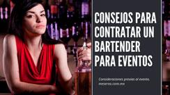 Consejos para contratar un bar tender para eventos